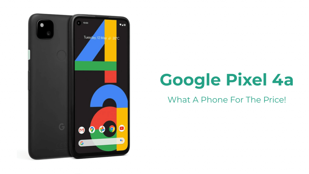 Pixel 4a Great Phone for the Price